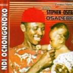 Chief Osita Stephen Osadebe - Ndi Ochongonoko